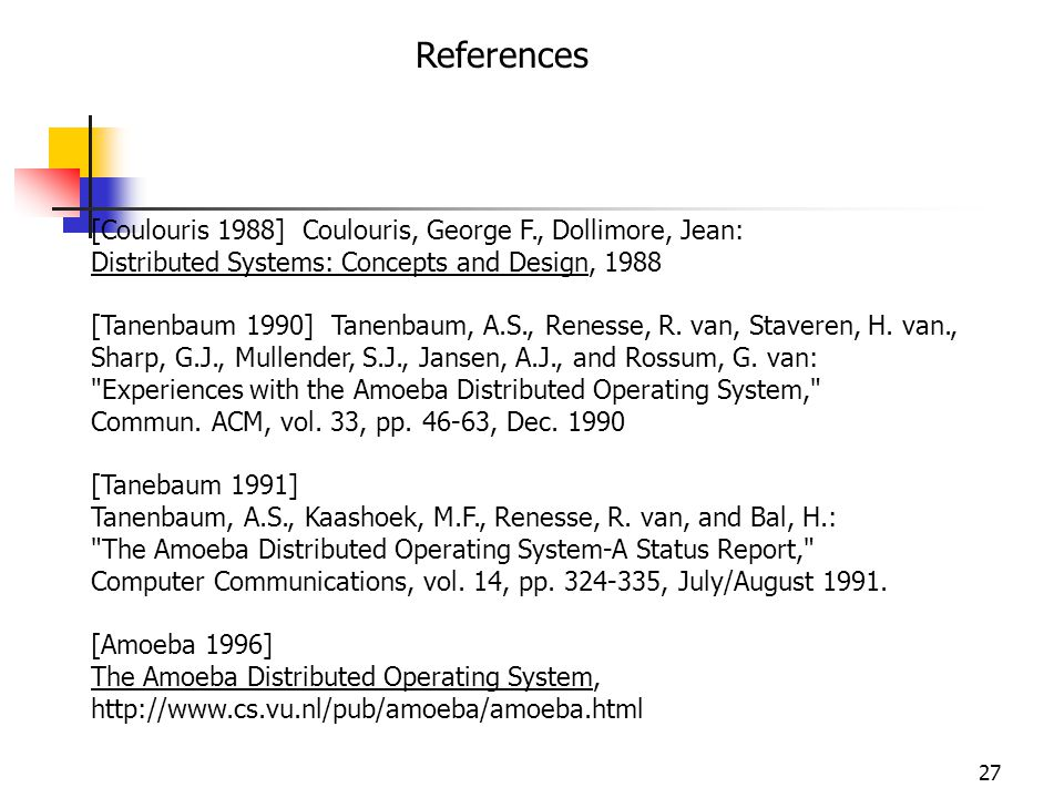 References [Coulouris 1988] Coulouris, George F., Dollimore, Jean: